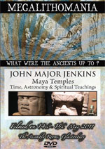 John Major Jenkins - Maya Temples: Time, Astronomy & Spiritual Teachings