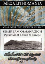 Semir Sam Osmanagich – Pyramids of Bosnia & Europe