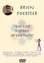 Brien Foerster - The Lost History of the Inca
