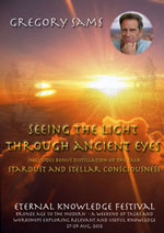 Greg Sams - Seeing the Light Through Ancient Eyes