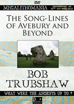 Bob Trubshaw - The Song-Lines of Avebury & Beyond