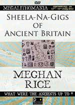 Meghan Rice - Sheela-Na-Gigs of Ancient Britain