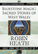Robin Heath - Bluestone Magic : Sacred Stones of Wales