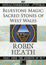 Robin Heath - Bluestone Magic : Sacred Stones of Wales