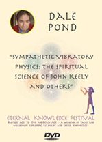 Dale Pond-Sympathetic Vibratory Physics: The Spiritual Science of John Keely and Others